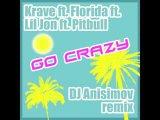 Krave ft.Florida ft. Lil Jon ft. Pitbull - Go Crazy (DJ Anisimov remix)