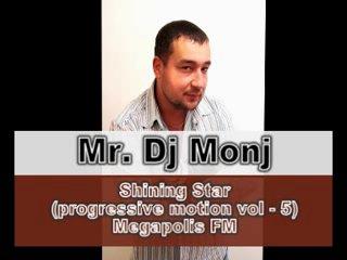 Mr. Dj Monj - Shining Star (progressive motion vol - 5) @ MEGAPOLIS FM