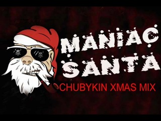 Maniac Santa-Chubykin Xmas mix