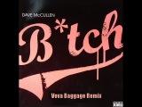 Dave Mccullen - Bitch(Vova Baggage Remix)