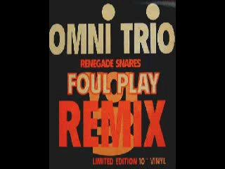 Omni Trio — Renegade Snares (Foul Play Remix) (Moving Shadow)