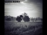 Vadim KOKS - And on a decline of day...
