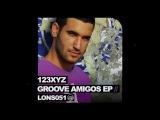 123XYZ 'Groove Amigos' (Original Club Mix)