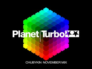 Planet Turbo-Chubykin november mix
