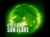 Ilya Flame - Sun Flare (Original Mix)