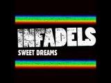 INFADELS - Sweet Dreams