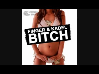 Finger Kadel - Bitch (Peitsche Mix)