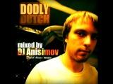 DJ Anisimov - DodlyDutch mix(2010)