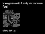Koen Groeneveld &amp Addy van der Zwan - Feel - Disko Tek L.P.