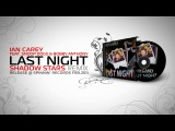 Ian Carey feat. Snoop Dogg &amp Bobby Anthony - Last Night (Shadow Stars Remix)