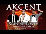 Akcent Feat Dollarman -Spanish Lover