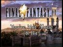 Final Fantasy IX - You're Not Alone (8 bit version)