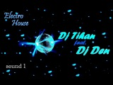 Dj Den ft. Dj Tihan Electro Sound 1.mp3