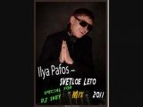 Ilya Pafos - SVET`loe Leto 2011 (Special mix for DJ Svet)