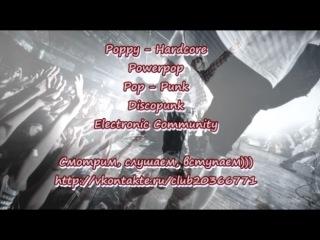 ★ Poppy - Hardcore ★ Powerpop ★ Pop - Punk ★ Discopunk ★ Electronic Community ★