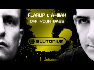 Flarup A-Wak - Off Your Bass (Short Edit)