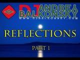 REFLECTIONS part 1 - Mixed &amp compiled by DJ Andrey Balkonsky (May 2011)