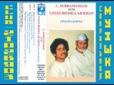 Л. Субраманиам и Бисмилла Хан - Концерт в Женеве. L. Subramaniam &amp Bismillah Khan - Live In Geneva.