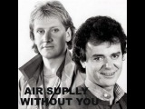 Air Supply Without You