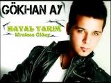 Gokhan Ay    Hayal Yarim