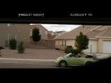 Ночь страха / Fright Night / США / 2011 / ужасы, триллер / Колин Фаррел / второй трейлер+телеролик