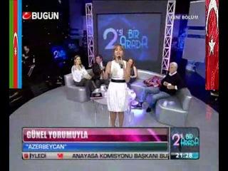 Azeri Kızı Günel - Biz iki devlet bir milletiz