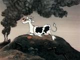 Мультфильм - Про корову, которая из-за отравления воздуха и воды вместо молока стала давать бензин. На музыку Ж.Рамо.