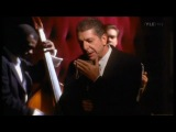 Leonard Cohen (Леонард Коэн)-Танцуй со мной пока мы любим.
