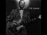 J.B Lenoir - The Mojo Boogie