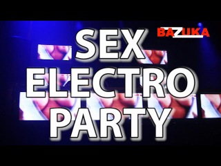DVJ BAZUKA - SEX ELECTRO PARTY © dvjbazuka