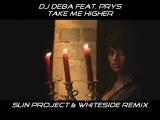 Slin Project &amp Whiteside Remix of 'DJ Deba feat. Prys - Take me Higher'
