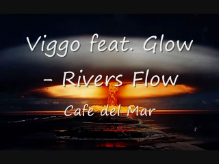 Cafe del mar - Viggo feat Glow Rivers Flow