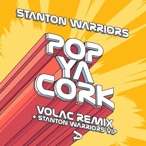 Stanton Warriors альбом Pop Ya Cork (Remixes)