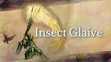 Monster Hunter Generations Ultimate | Insect Glaive
