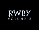 [RAW] RWBY Volume 6 Trailer