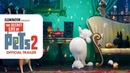 The Secret Life Of Pets 2 Official Trailer HD