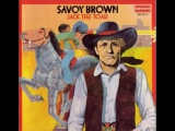 Savoy Brown - If I Want To