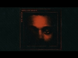 The Weeknd - I Was Never There feat gesaffelstein.mp4