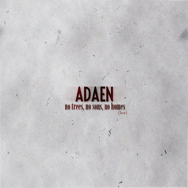 Новый сингл ADAEN - No Trees, No Sons, No Homes (2012)