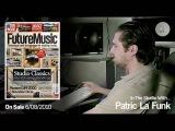 Patric La Funk In The Studio With Future Music Magazine Issue 230