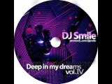 DJ Smile (Aleksey) - Deep in my dreams vol. IV