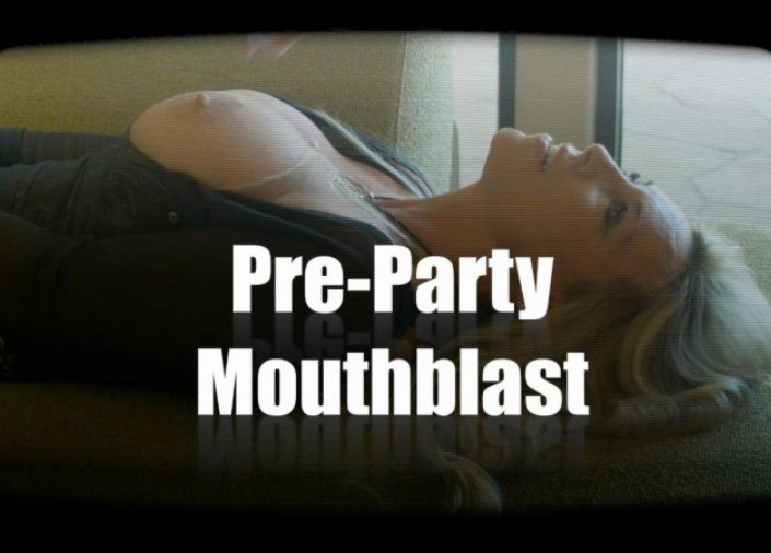 Pre-Party Mouthblast