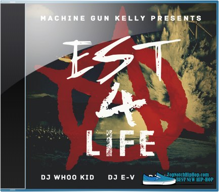 Machine Gun Kelly - EST 4 Life - 2012