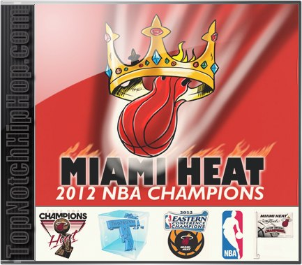 MUSIC ABOUT CHAMPIONS MIAMI HEAT and other cool hip-hop - 2012