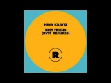 Nina Kraviz - Best Friend (DVS1 Forever Mix feat. Naughty Wood)