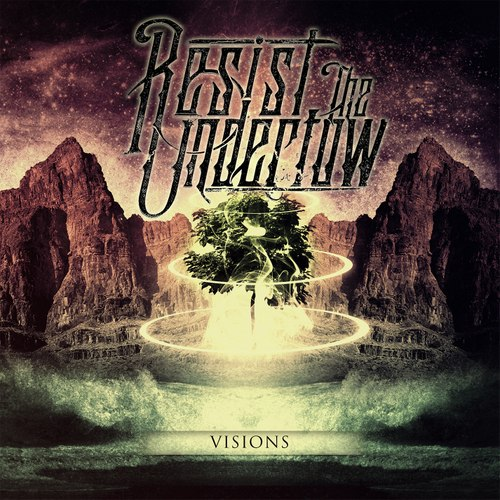 Resist the Undertow - Visions [EP] (2012)