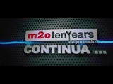 m2o ten years Video_Ufficiale@Spazio900_ROMA