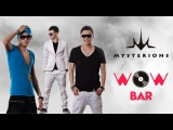 WOW Bar / Mysterions