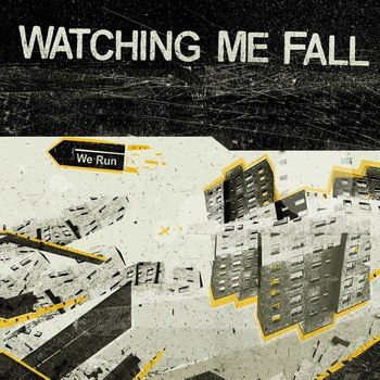 Watching Me Fall - We Run (2012)