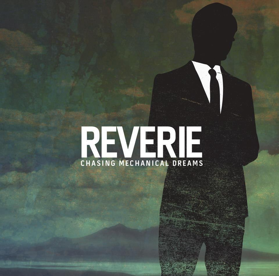 Reverie - Chasing Mechanical Dreams [EP] (2012)